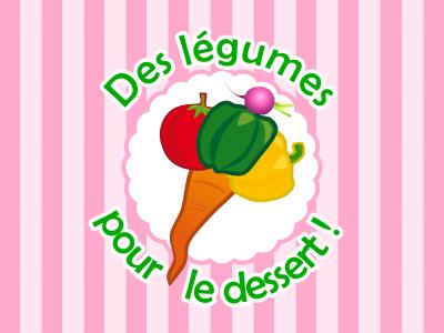 Des legumes pour le dessert