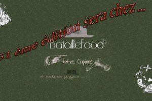 La Bataille Food 51 sera chez ...